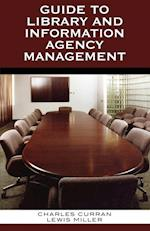 Guide to Library and Information Agency Management af Charles Curran Sir, Lewis Miller