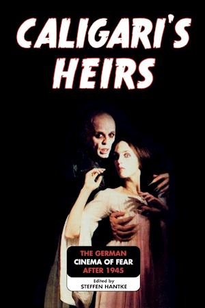 Caligari's Heirs af Steffen Hantke
