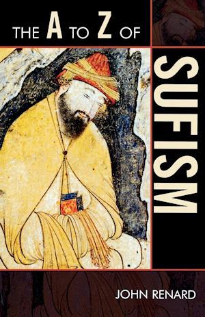 The A to Z of Sufism af John Renard