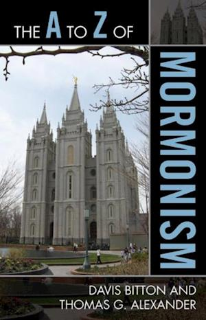 A to Z of Mormonism af Thomas G Alexander