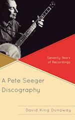 A Pete Seeger Discography af David King Dunaway