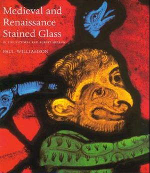 Bog, hardback Medieval and Renaissance Stained Glass in the Victoria and Albert Museum af Paul Williamson