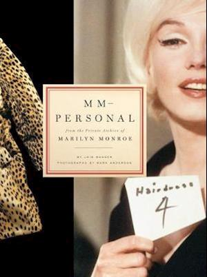 MM--personal: From the Private Archive of Marilyn Monroe af Lois W Banner, Mark Anderson