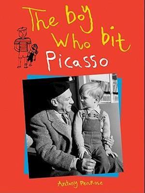 The Boy Who Bit Picasso af Antony Penrose