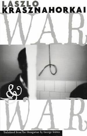 War & War af Laszlo Krasznahorkai, George Szirtes