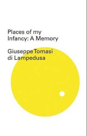 Places of My Infancy af Giuseppe Tomasi di Lampedusa