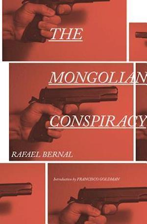 The Mongolian Conspiracy af Rafael Bernal