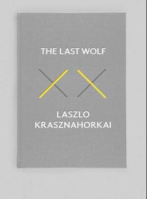 The Last Wolf & Herman af Laszlo Krasznahorkai