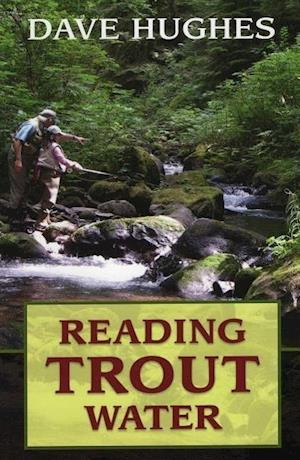 Reading Trout Water af David Hughes, Dave Hughes
