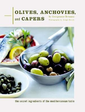 Olives, Anchovies and Capers af Georgeanne Brennan, Leigh Beisch