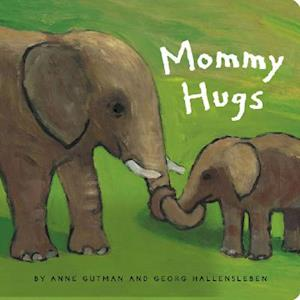 Mommy Hugs af Georg Hallensleben, Anne Gutman