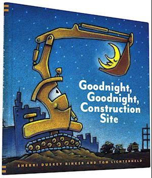 Goodnight, Goodnight Construction Site af Sherri Duskey Rinker, Tom Lichtenheld
