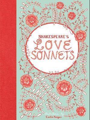 Shakespeare's Love Sonnets af William Shakespeare, Caitlin Keegan