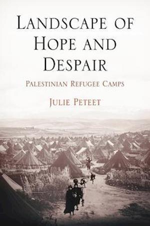 Landscape of Hope and Despair af Julie Peteet