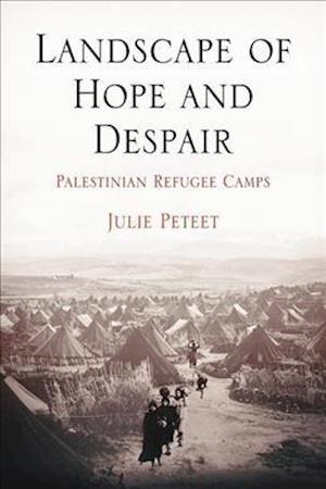 Landscape of Hope and Despair af Julie M Peteet, Julie Peteet