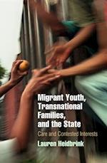 Migrant Youth, Transnational Families, and the State (Pennsylvania Studies in Human Rights)