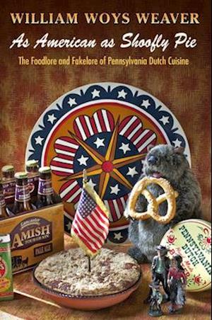 Bog, paperback As American as Shoofly Pie af William Woys Weaver