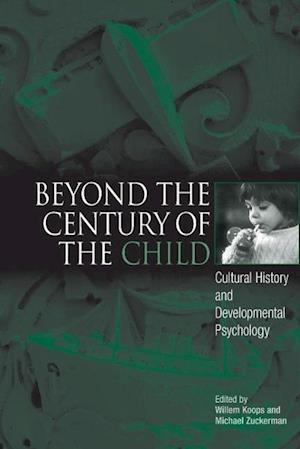 Beyond the Century of the Child af Willem Koops, Michael Zuckerman