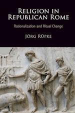 Religion in Republican Rome af Jorg Rupke