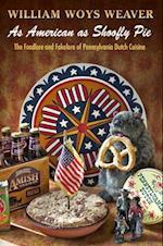 As American as Shoofly Pie af William Woys Weaver