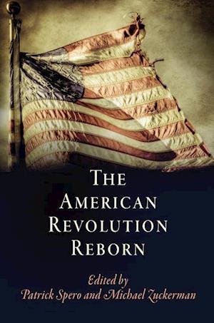 The American Revolution Reborn af Patrick Spero