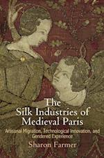 The Silk Industries of Medieval Paris (The Middle Ages Series)