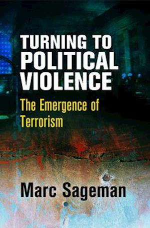 Bog, hardback Turning to Political Violence af Marc Sageman
