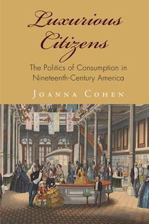 Bog, hardback Luxurious Citizens af Joanna Cohen