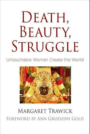 Death, Beauty, Struggle af Margaret Trawick