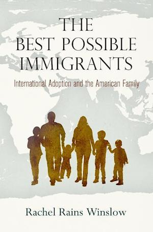 Bog, hardback The Best Possible Immigrants af Rachel Rains Winslow