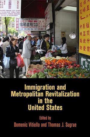 Bog, hardback Immigration and Metropolitan Revitalization in the United States
