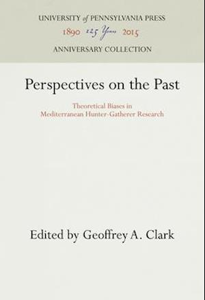 Perspectives on the Past af Geoffrey A. Clark