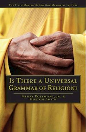 Is There a Universal Grammar of Religion? af David Rounds, Huston Smith, Henry Rosemont