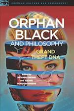 Orphan Black and Philosophy (Popular Culture and Philosophy)