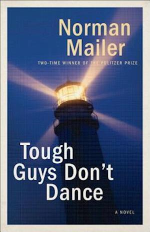 Tough Guys Don't Dance af Norman Mailer