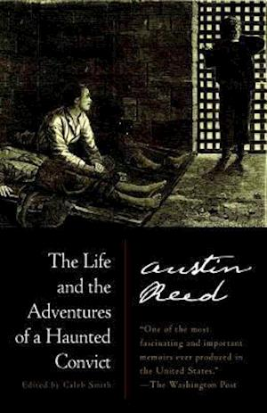 Bog, paperback The Life and the Adventures of a Haunted Convict af Austin Reed