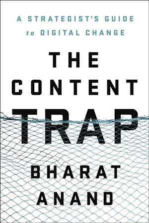 Content Trap af Bharat Anand