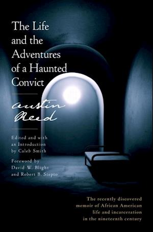 Life and the Adventures of a Haunted Convict af Austin Reed