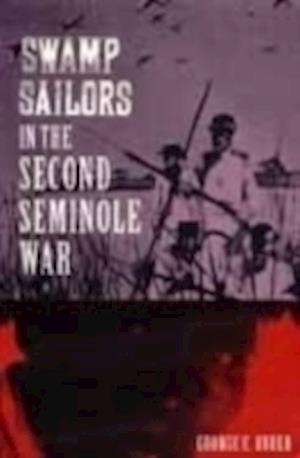 Swamp Sailors in the Second Seminole Ware af George E. Buker