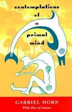 Contemplations of a Primal Mind af Gabriel Horn