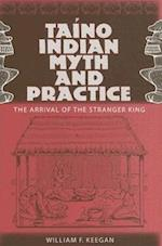 Taino Indian Myth and Practice af William F. Keegan