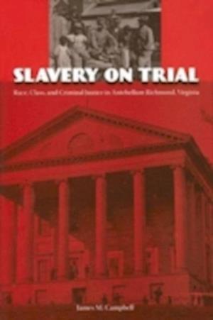 Slavery on Trial af James M. Campbell