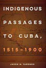 Indigenous Passages to Cuba, 1515-1900