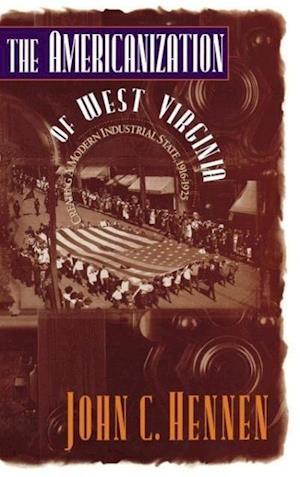 The Americanization of West Virginia af John Hennen