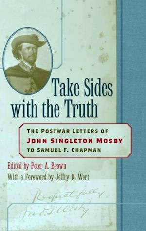 Take Sides with the Truth af John Singleton Mosby