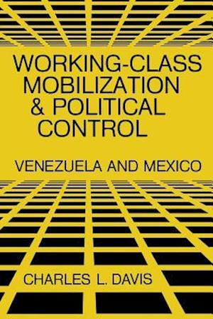 Working-Class Mobilization and Political Control af Charles L. Davis