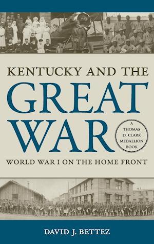 Kentucky and the Great War af David J. Bettez