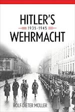 Hitler's Wehrmacht, 1935--1945 (Foreign Military Studies)