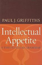 Intellectual Appetite af Paul J. Griffiths