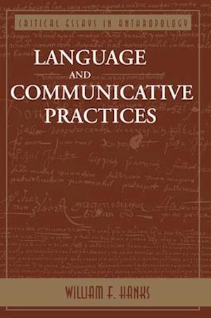 Language and Communicative Practices af William F. Hanks